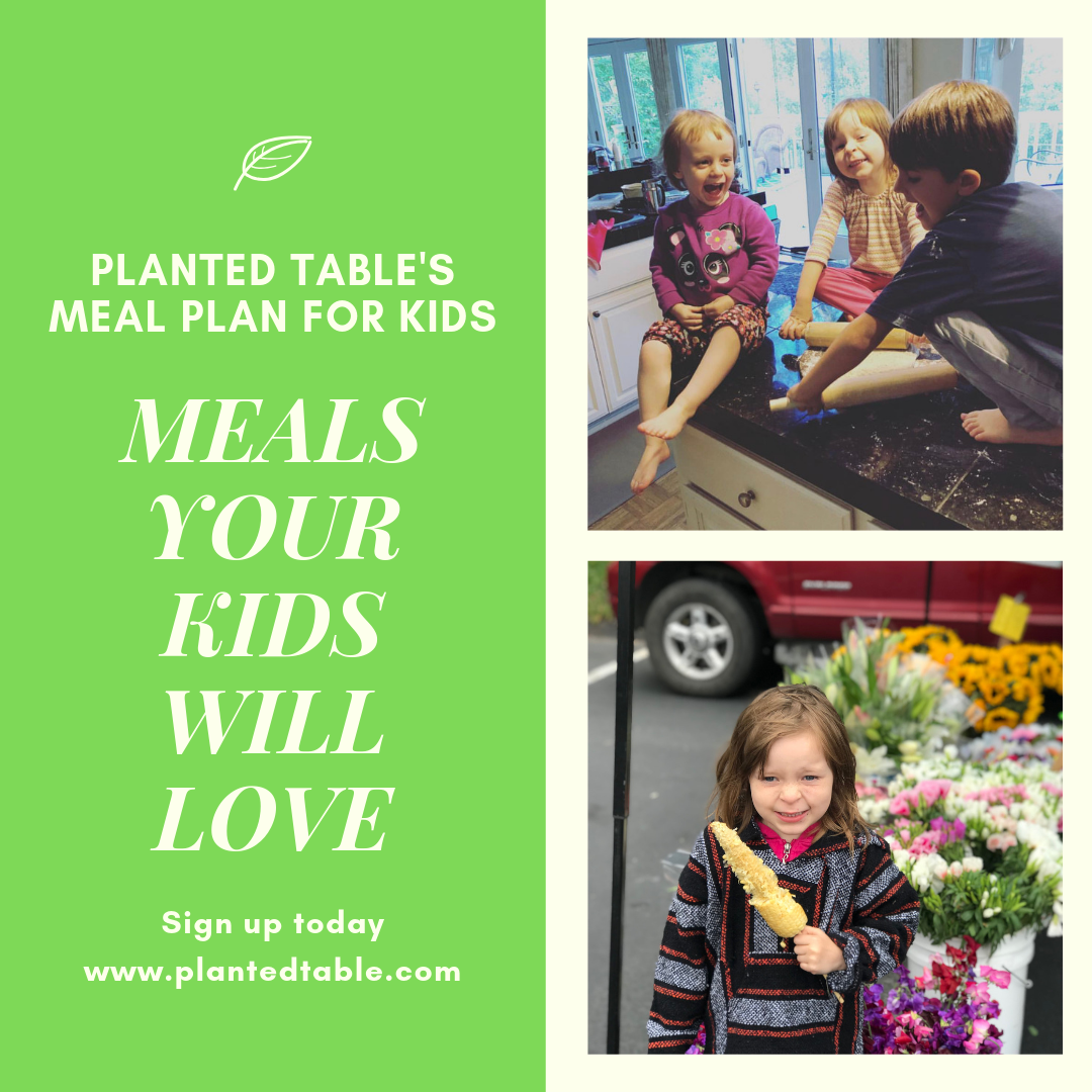 Planted Table's Kids Meal Plans
